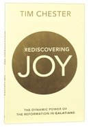 Rediscovered Joy: The Dynamic Power of the Reformation in Galatians