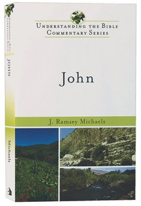 John (Understanding The Bible Commentary Series)