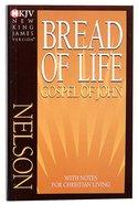 NKJV Bread of Life Gospel of John: With Notes For Christian Living