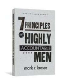 Men of Valor:7 Principles of Highly Accountable Men
