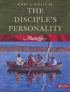 The Disciples Personality (#02 in Master Life Workbook Series)