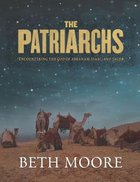 Patriarchs, the - Encountering the God of Abraham, Isaac, and Jacob (CD Set) (Beth Moore Bible Study Audio Series)