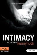 Intimacy: Understanding a Womans Heart (Member Book) (Being Gods Man Series)