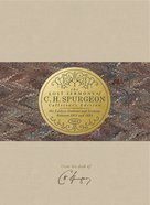 His Earliest Outlines and Sermons Between 1851 and 1854 (#04 in Lost Sermons Of C H Spurgeon Collectors Ed. Series)