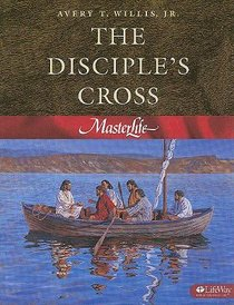 The Disciples Cross (#01 in Master Life Workbook Series)