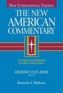 Genesis 11:27-50:26 (#02 in New American Commentary Series)