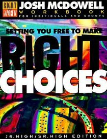 Setting You Free to Make the Right Choices (Students Workbook)