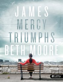 James - Mercy Triumphs (Member Book) (Beth Moore Bible Study Series)