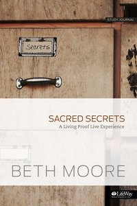 Sacred Secrets: A Living Proof Live Experience (Study Journal)