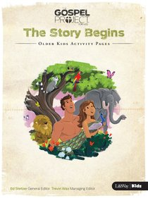 The Story Begins (Older Kids Activity Pages) (#01 in The Gospel Project For Kids 2015-18 Series)