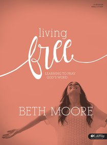 Living Free: Learning to Pray Gods Word (Bible Study Book)