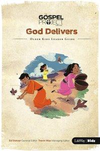 God Delivers (Older Kids Leader Guide) (#02 in The Gospel Project For Kids 2015-18 Series)