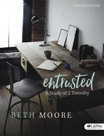 Entrusted: A Study of 2 Timothy (Leader Guide)