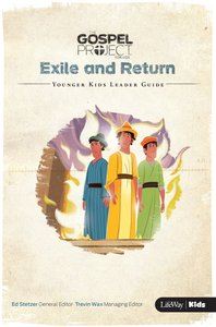 Exile and Return (Younger Kids Leader Guide) (#06 in The Gospel Project For Kids 2015-18 Series)