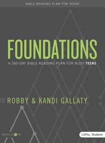 Foundations For Teens: A 260-Day Bible Reading Plan For Busy Teens (Student Book)