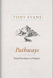 Pathways: How Gods Providence Works in Your Life