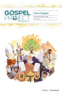 Out of Egypt (Preschool Leader Guide) (#02 in The Gospel Project For Kids Series)