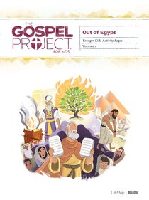 Out of Egypt (Younger Kids Activity Pages) (#02 in The Gospel Project For Kids Series)