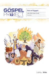 Out of Egypt (Older Kids Leader Guide) (The Gospel Project For Kids Series)