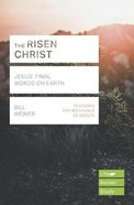 Risen Christ, the - Jesus Final Words on Earth (Lifebuilder Study Guides Series)
