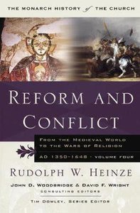 Reform and Conflict (#04 in Monarch History Of The Church Series)