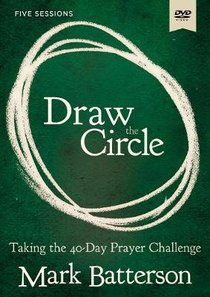 Draw the Circle: Taking the 40 Day Prayer Challenge (Dvd Study)