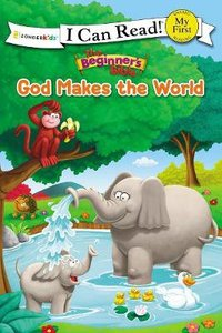 God Makes the World (My First I Can Read/beginners Bible Series)