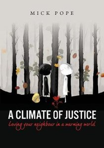 A Climate of Justice: Loving Your Neighbour in a Warming World