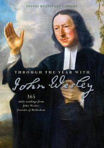 Through the Year With John Wesley:365 Daily Readings
