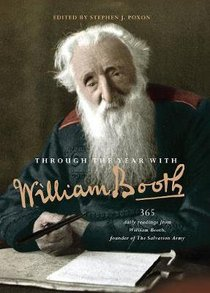 Through the Year With William Booth:365 Daily Readings From William Booth, Founder of the Salvation Army