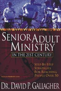 Senior Adult Ministry in the 21St Century