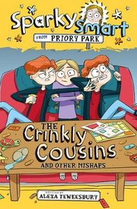The Crinkly Cousins and Other Mishaps (#01 in Sparky Smart From Priory Park Series)