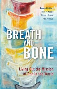 Breath and Bone: Living Out the Mission of God in the World