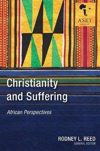 Christianity and Suffering: African Perspectives (African Society Of Evangelical Theology Series)