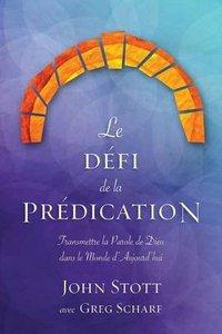 Le Defi De La Predication: Transmettre La Parole De Dieu Dans Le Monde Daujourdhui