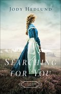 Searching For You (#03 in Orphan Train Series)