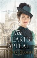 The Hearts Appeal (#02 in London Beginnings Series)