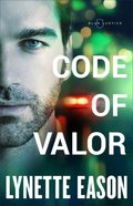 Code of Valor (#03 in Blue Justice Series)