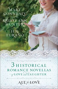 3in1: All For Love - 3 Historical Romance Novellas of Love and Laughter