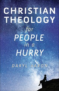 Christian Theology For People in a Hurry