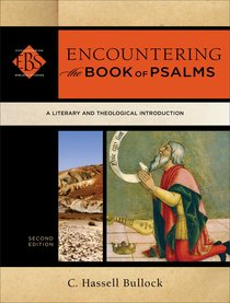 Encountering the Book of Psalms : A Literary and Theological Introduction (2nd Edition) (Encountering Biblical Studies Series)