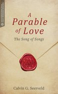 Parable of Love, A: The Song of Songs (Transformative Word Series)