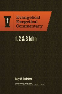 1, 2 & 3 John (Evangelical Exegetical Commentary Series)
