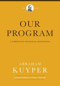 Our Program: A Christian Political Manifesto