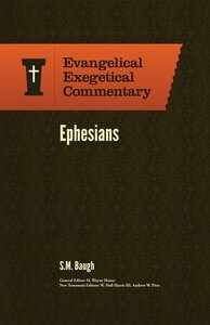 Ephesians (Evangelical Exegetical Commentary Series)