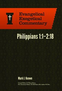 Philippians 1: 1-2 18 (Evangelical Exegetical Commentary Series)