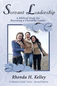 Servent Leadership (Womans Guide Series)