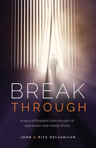 Breakthrough: A Story of Freedom From the Pain of Depression and Mental Illness