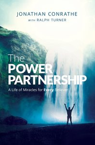 The Power Partnership: A Life of Miracles For Every Believer