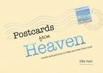 Postcards From Heaven: Words and Pictures to Help You Hear From God
